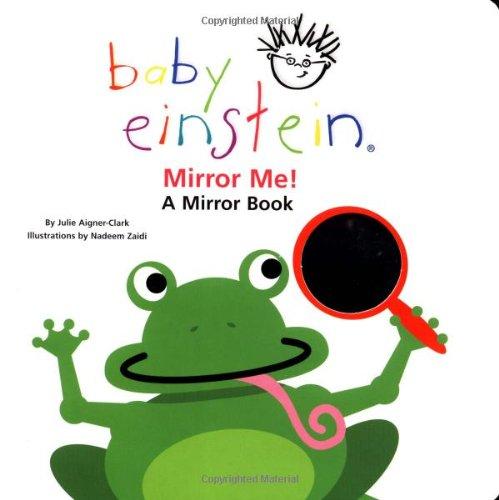 Baby Einstein Mirror Me!: A Mirror Book