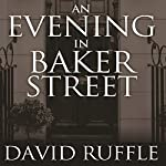 Holmes and Watson: An Evening in Baker Street | David Ruffle
