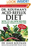 Dr. Koufman's Acid Reflux Diet: With...