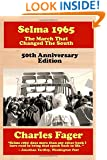 Selma 1965: The March That Changed The South: 50th Anniversary Edition