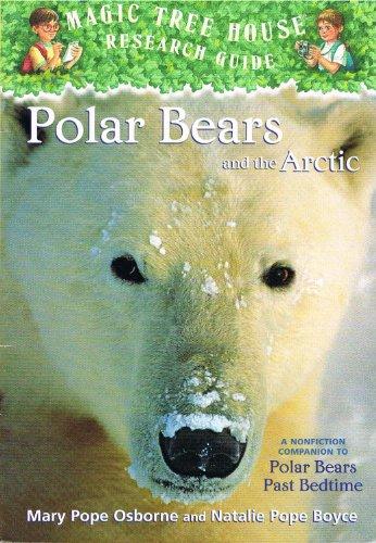 Polar Bears and the Arctic (Magic Tree House