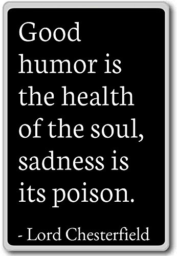 good-humor-is-the-health-of-the-soul-sad-lord-chesterfield-quotes-fridge-magnet-black-aimant-de-refr