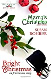 Merry's Christmas: A Love Story / Bright Christmas: An Amish...