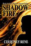 Shadow Fire (Shadow Dancer Book 4)