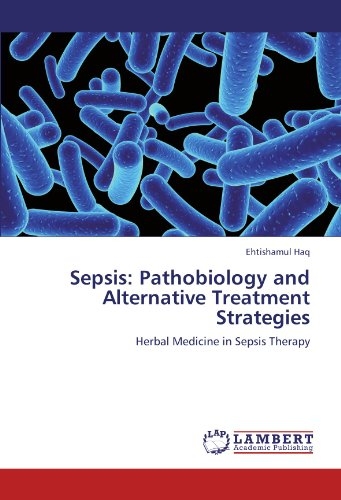 Sepsis: Pathobiology and Alternative Treatment Strategies: Herbal Medicine in Sepsis Therapy