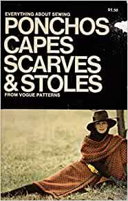 Everything About Sewing Ponchos Capes Scarves & Stoles From Vogue