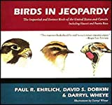 img - for Birds in Jeopardy: The Imperiled and Extinct Birds of the United States and Canada by Paul Ehrlich (1992-03-01) book / textbook / text book