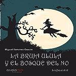 La bruja Ulula y el bosque del no [Ulula the Witch and the Forest of No] | Miguel Sánchez Gracia