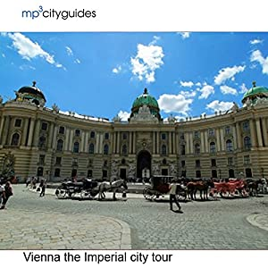Vienna - The Imperial City Walking Tour