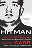 by Carr, Howie Hitman: The Untold Story of Johnny Martorano: Whitey Bulgers Enforcer and the Most Feared Gangster in the Underworld (2011) Hardcover