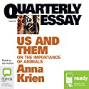 Quarterly Essay 45: Us & Them: On the Importance of Animals