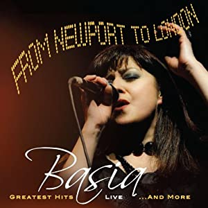 From Newport to London Greatest Hits Live & More: Basia