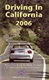Driving in California 2006: What You Need to Know to Get a California Driver's License (2006 Printing, 43919106) (0439191068) by AAA