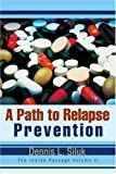 img - for A Path to Relapse Prevention: The Inside Passage Volume II book / textbook / text book