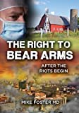 The Right To Bear Arms: After the Riots Begin