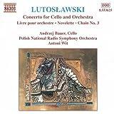 Lutoslawski : Concerto pour violoncelle et orchestre - Livre pour orchestre - Chaine III - Novelette