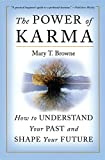 The Power of Karma: How to Understand Yo...