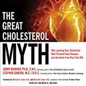 The Great Cholesterol Myth: Why Lowering Your Cholesterol Won't Prevent Heart Disease - and the Statin-Free Plan That Will | [Stephen T. Sinatra, Jonny Bowden]