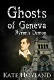Ghosts of Geneva: Byron&#39;s Demon
