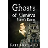 Ghosts of Geneva: Byron's Demonby Kate Hoyland