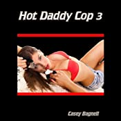 Hot Daddy Cop 3 | [Casey Bagnell]