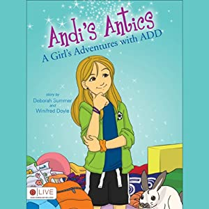 Andi's Antics: A Girl's Adventures with ADD | [Deborah Summer, Winifred Doyle]