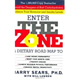 Enter The Zone: A Dietary Road map ~ Barry Sears