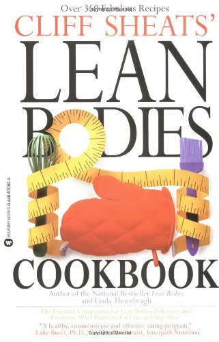 Cliff Sheats' Lean Bodies Cookbook: A Cooking Companion to Cliff Sheats' Lean Bodies