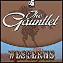 The Gauntlet Audiobook by Max Brand Narrated by Christopher Graybill