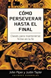 Como perseverar hasta el final: Stand (Spanish Edition) (0825417953) by Piper, John