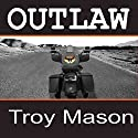 Outlaw: Iron Kingz, Book 1 Audiobook by Troy Mason Narrated by Bruce McNeil