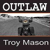 Outlaw: Iron Kingz, Book 1 | Troy Mason