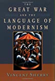 img - for The Great War and the Language of Modernism book / textbook / text book
