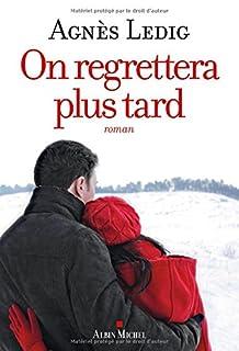 On regrettera plus tard, Ledig, Agnès