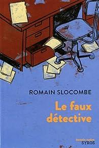 Le faux détective par Romain Slocombe