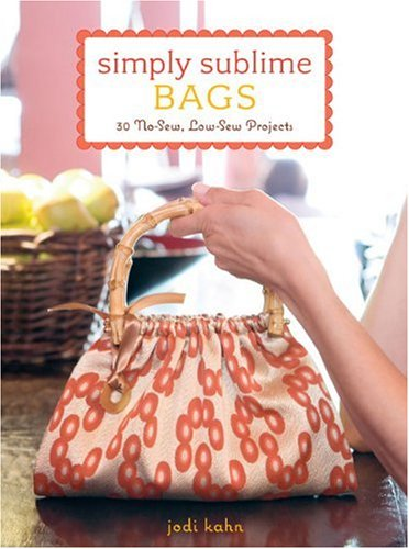 Simply Sublime Bags: 30 No-Sew, Low-Sew Projects (No Sew Projects compare prices)