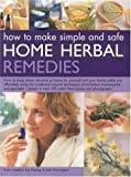 img - for How to Make Simple and Safe Herbal Home Remedies by Robin Hayfield (2006-03-31) book / textbook / text book