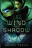 Wind and Shadow (1935929364) by Tyers, Kathy
