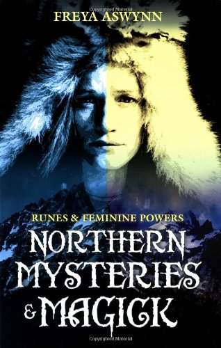 Northern Mysteries & Magick: Runes, Gods, and Feminine Powers