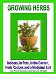 Growing Herbs: Indoors, in Pots, in t...