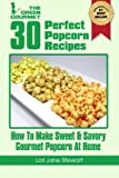 img - for 30 Perfect Popcorn Recipes : How to Make Sweet & Savory Gourmet Popcorn at Home (Volume 1) book / textbook / text book