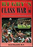 img - for Rugby's Class War: Bans, Boot Money and Parliamentary Battles book / textbook / text book