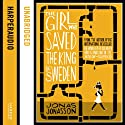 The Girl Who Saved the King of Sweden Audiobook by Jonas Jonasson Narrated by Peter Kenny
