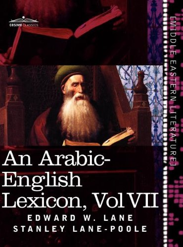 An Arabic-English Lexicon (in eight volumes), Vol. VII: Derived from the best and the most copious Eastern sources (Arabic Edition)