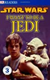 img - for DK Readers: I Want To Be A Jedi book / textbook / text book