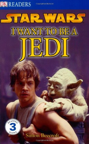 Star Wars: I Want to Be a Jedi (DK Readers: Level 3 (Quality))