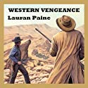 Western Vengeance (       UNABRIDGED) by Lauran Paine Narrated by Jeff Harding