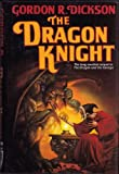 The Dragon Knight (Tor Fantasy) (0312931298) by Dickson, Gordon R.