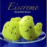 """Eiscreme - Der perfekte Genussvon """"Susanna Tee"""""""