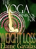 THE YOGA MINIBOOK FOR WEIGHT LOSS (THE YOGA MINIBOOK SERIES)